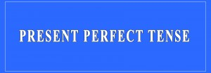 Present Perfect Tense Definition and Examples