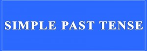 Simple Past Tense Definition and Examples