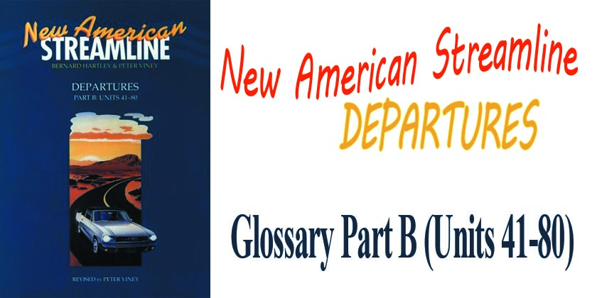 New American Streamline Departures Glossary Part B Units 41-80