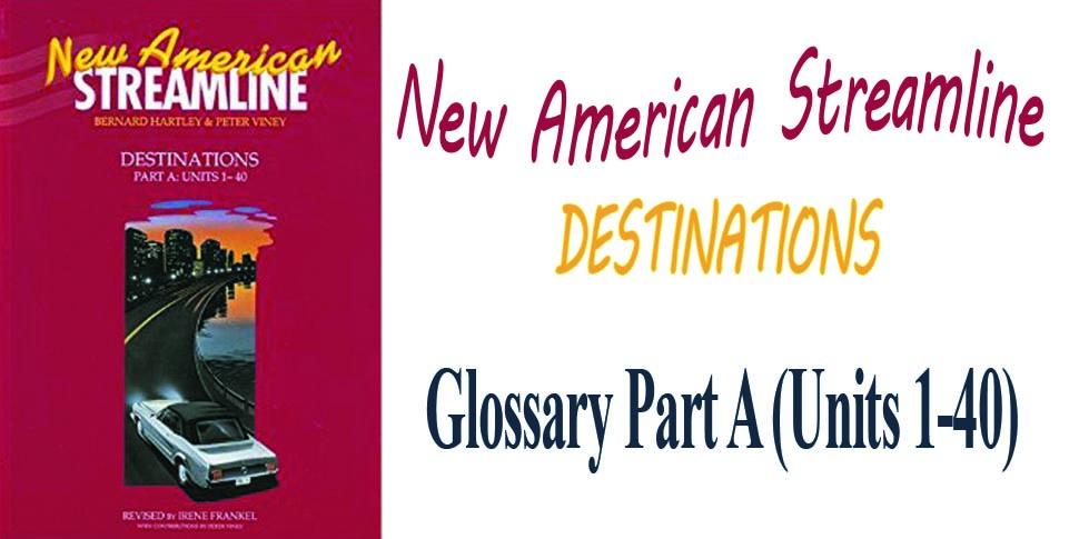 New American Streamline Destinations Glossary