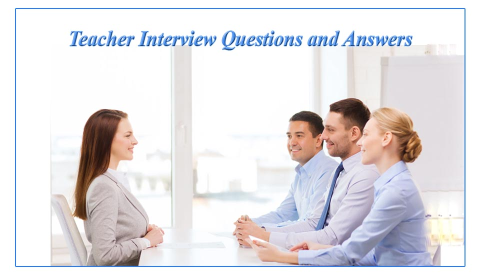 teacher interview Numerous teacher job interview questions and answers to prepare yourself to ace your education job interview and land a job offer.