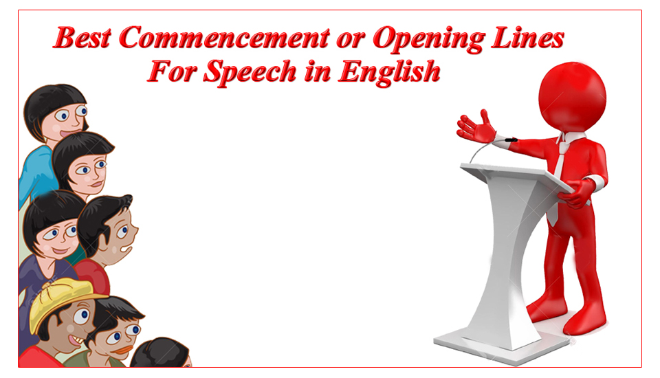 Best Commencement or Opening Lines For Speech in English