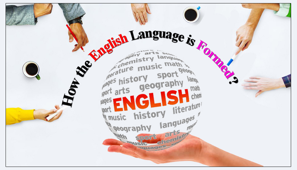 How the English Language is Formed?