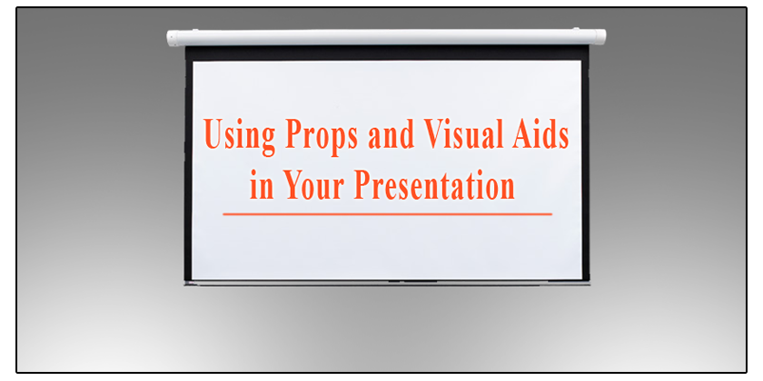 Using Props and Visual Aids in Your Presentation