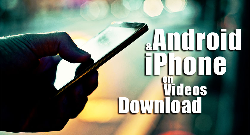 How to Download Videos on SmartPhone?