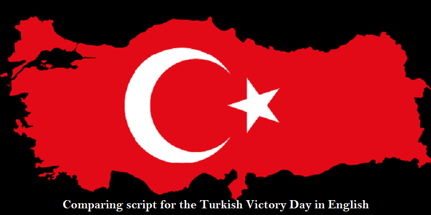 Comparing Script for the Turkish Victory Day in English