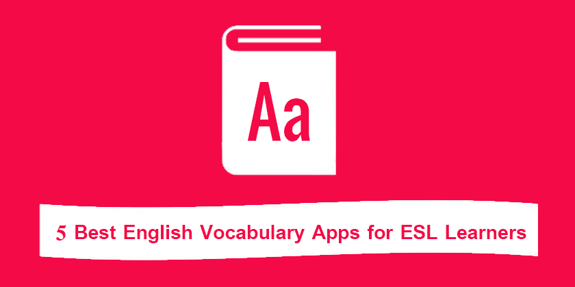 5 Best English Vocabulary Apps for ESL Learners