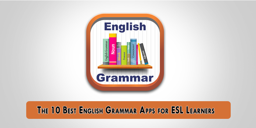 The 10 Best English Grammar Apps for ESL Learners