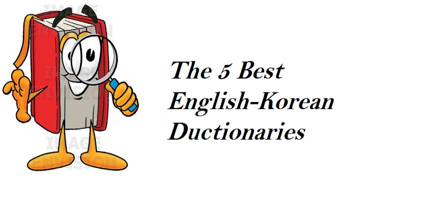 The 5 Best English-Korean Dictionaries