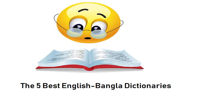 The 5 Best English-Bangla Dictionaries/Translators Online and Offline