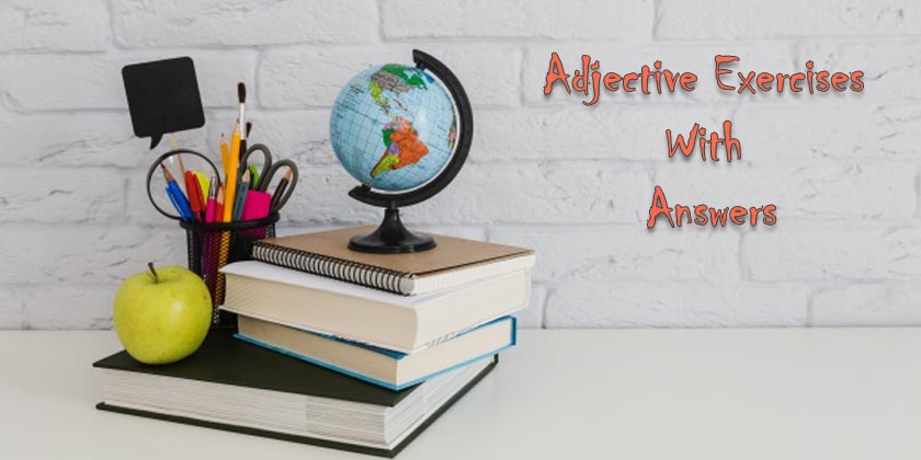 Adjective Exercises With Answers