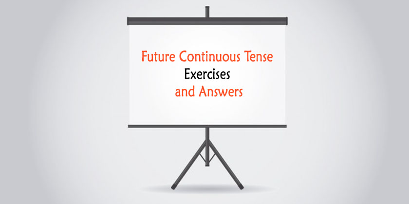 Future Continuous Tense Exercises With Answers