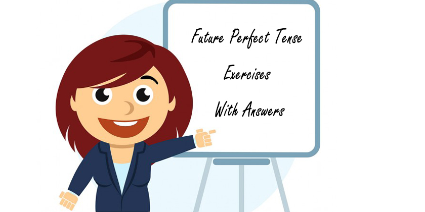 Future Perfect Tense Exercises With Answers