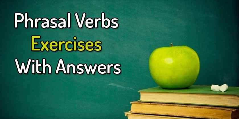 Phrasal Verbs Exercises With Answers