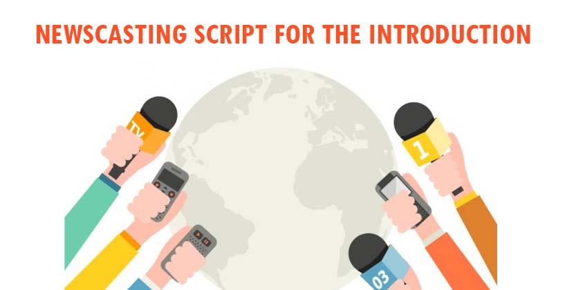 Newscasting Script for The Introduction - Newscasting
