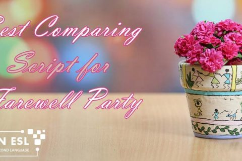 Best Comparing Script for Farewell Party - Learn ESL