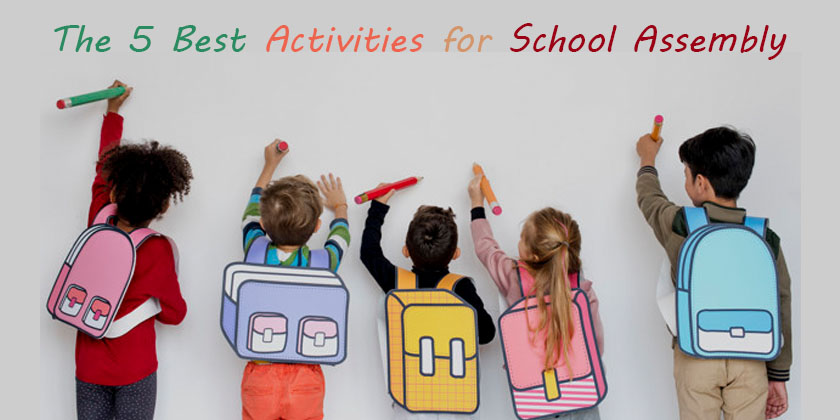 The 5 Best Activities for School Assembly