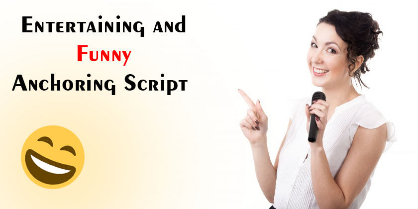 Entertaining and Funny Anchoring Script - Funny lines for speech