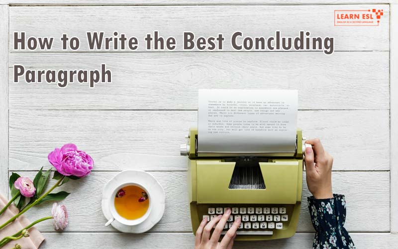 How to Write the Best Concluding Paragraph
