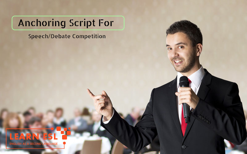 Anchoring Script For Speech/Debate Competition