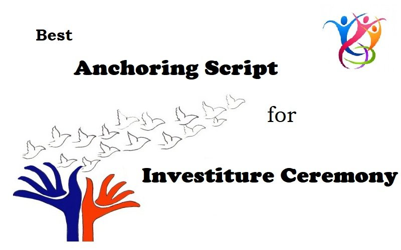 Anchoring Script for Investiture Ceremony in School, College or University